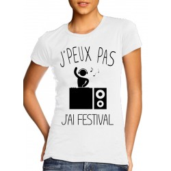 T-Shirt j'peux pas j'ai festival  - Femme musique