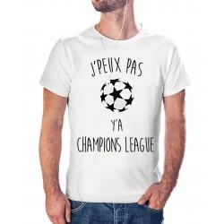 T-shirt j'peux pas j'ai pas y'a champions league - cadeau homme football
