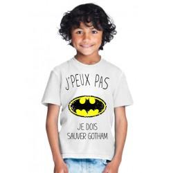 T-shirt Je peux pas je dois sauver Gotham - Cadeau enfant fille et garçon