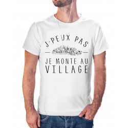 T-shirt j'peux pas j'ai pas Je monte au village - cadeau homme voyage