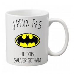 Mug j'peux pas j'ai pas Je dois sauver Gotham  - Tasse