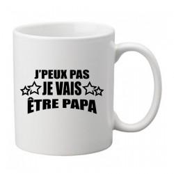 Mug j'peux pas je vais être Papa   - Tasse