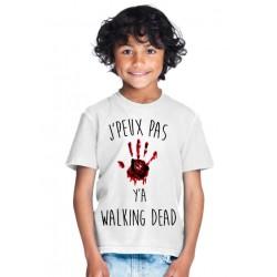 T-shirt Je peux pas y'a walking dead - Cadeau enfant fille et garçon