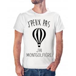 T-shirt j'peux pas J'ai montgolfière - cadeau homme