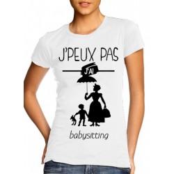 T-Shirt j'peux pas j'ai babysitting - Femme nounou