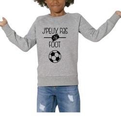Sweat Je peux pas j'ai foot - Cadeau enfant football