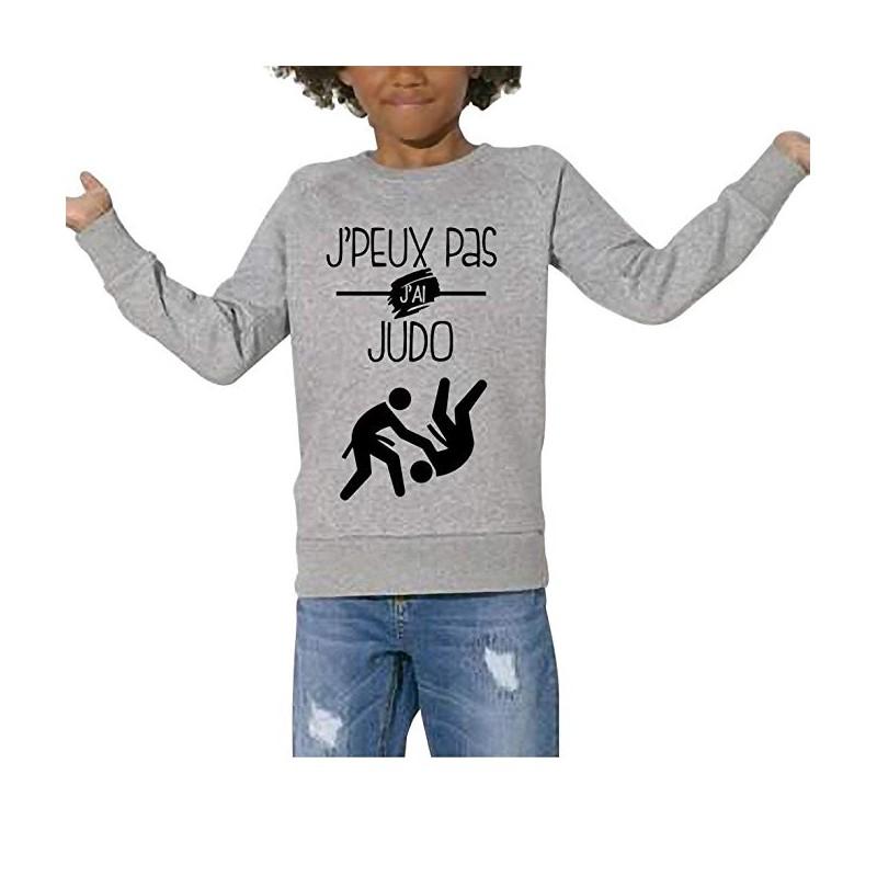 Sweat Je peux pas j'ai judo- Cadeau enfant Sport combat
