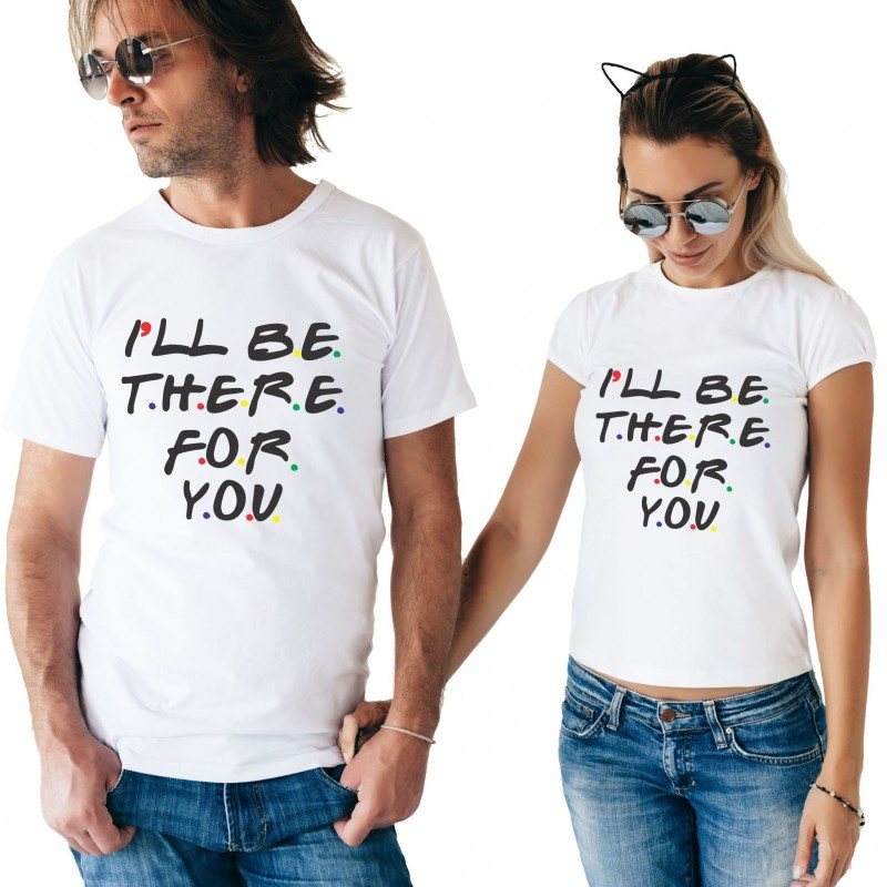 I'll Be There For You Couple T-Shirt Friends - Tenue pour les couples