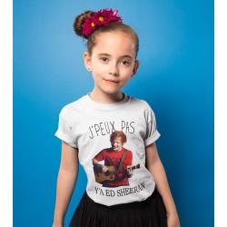 T-shirt Je peux pas y'a ed sheeran - Cadeau enfant fille et garçon