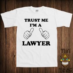 T-shirt Trust me i'm a lawyer - cadeau homme