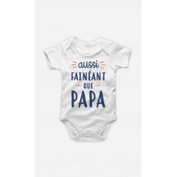 Body bébé Aussi fainéant que PAPA - Flemme