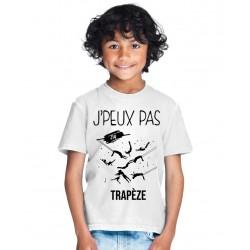 t-shirt j'peux pas j'ai trapèze - Cadeau enfant fille et garçon