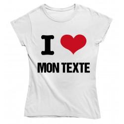 T-Shirt I love à personnaliser pour femme
