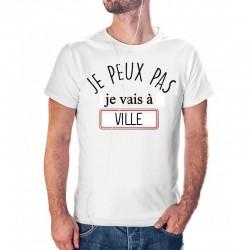 T-shirt j'peux pas je vais à Ville Personnalisable - cadeau homme voyage