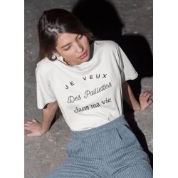 T-Shirt je veux des paillettes dans ma vie - Femme Cadeau