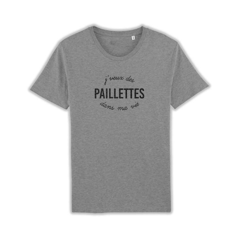 T-shirt Je veux des paillettes dans ma vie - cadeau homme gris