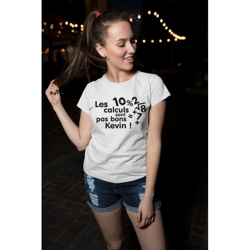 T-Shirt les calculs sont pas bon Kevin  - Femme Cadeau prénom personnalisable