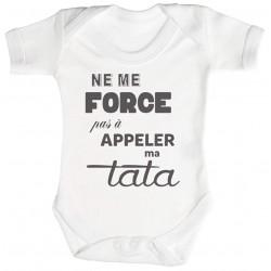 Body bébé Ne me force pas à appeler ma TATA