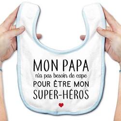 Bavoir mon papa n'a pas besoin de cape pour être mon super héros - Rose ou Bleu