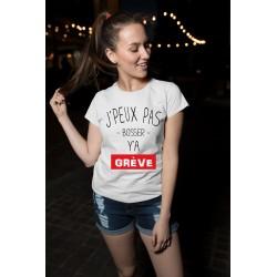 T-Shirt Je peux pas y'a grève - Femme Cadeau