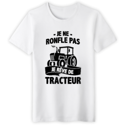 T-shirt Je ne ronfle pas je rêve de tracteur - Homme