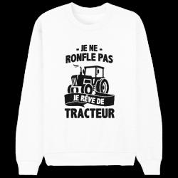 Sweat Je ne ronfle pas je rêve de tracteur - Pull
