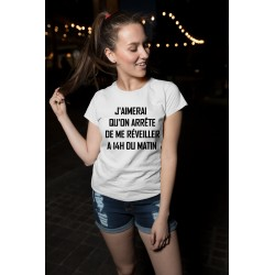 T-Shirt arretez de me réveiller à 14h du matin - Femme Cadeau