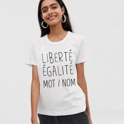 T-Shirt Liberté égalité Mot / Prénom à ajouter - Femme Cadeau
