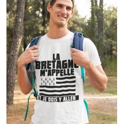 T-Shirt La bretagne m'appelle et je dois y aller - cadeaux breton