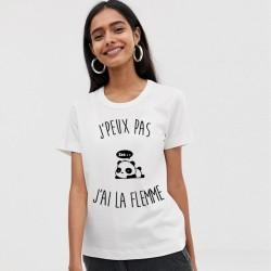 T-Shirt j'peux pas j'ai la flemme- Femme Cadeau fatiguée