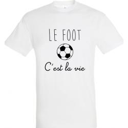 T-Shirt le foot c'est la vie - Adulte et enfant